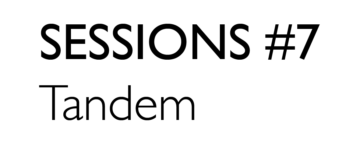 Sessions #7 Tandem